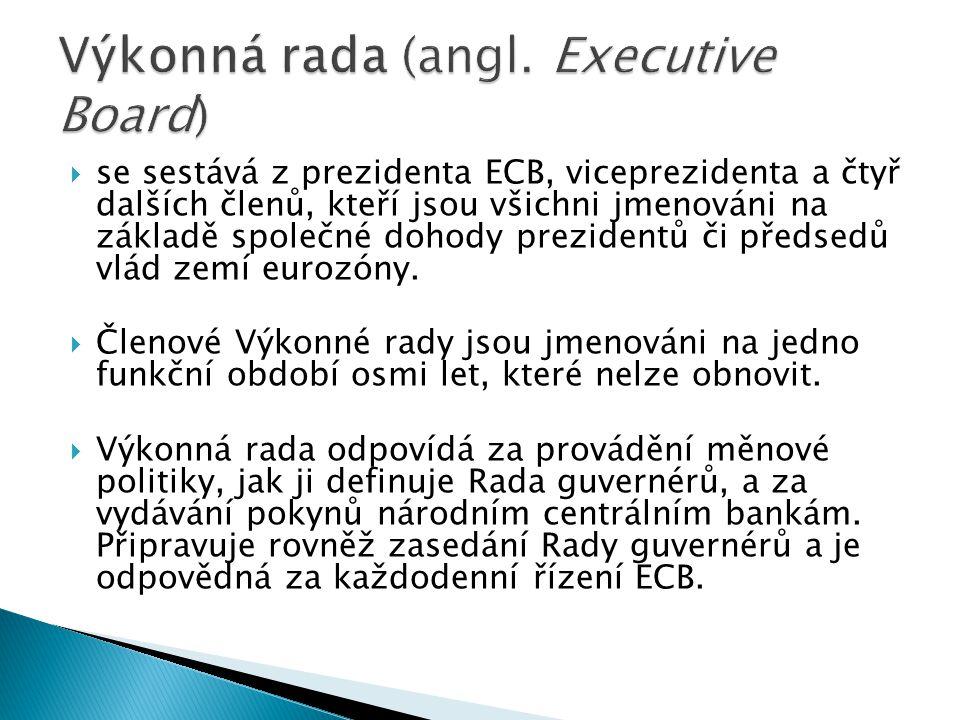  se sestává z prezidenta ECB, viceprezidenta a čtyř dalších členů, kteří jsou všichni jmenováni na základě společné dohody prezidentů či předsedů vlá