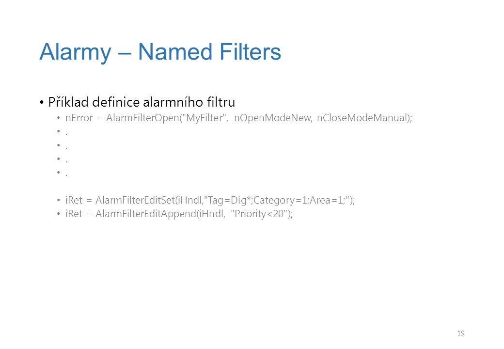 Příklad definice alarmního filtru nError = AlarmFilterOpen( MyFilter , nOpenModeNew, nCloseModeManual);.