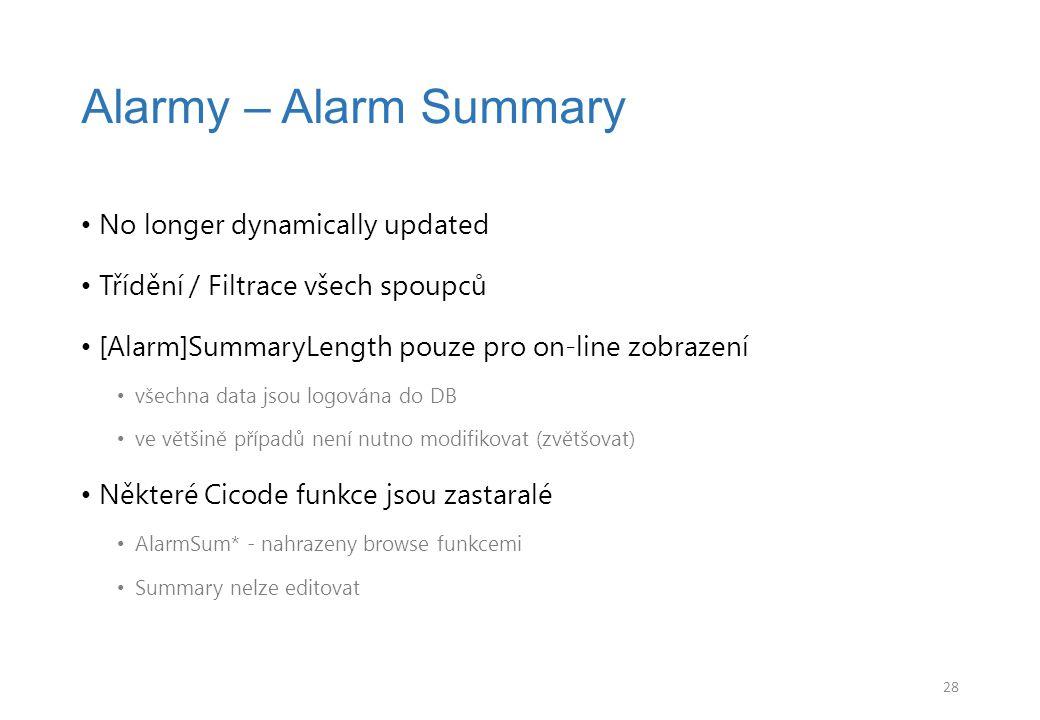 No longer dynamically updated Třídění / Filtrace všech spoupců [Alarm]SummaryLength pouze pro on-line zobrazení všechna data jsou logována do DB ve vě