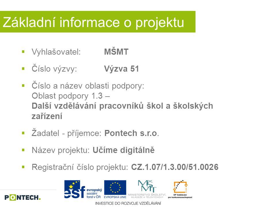 Základní informace o projektu  Vyhlašovatel:MŠMT  Číslo výzvy: Výzva 51  Číslo a název oblasti podpory: Oblast podpory 1.3 – Další vzdělávání praco