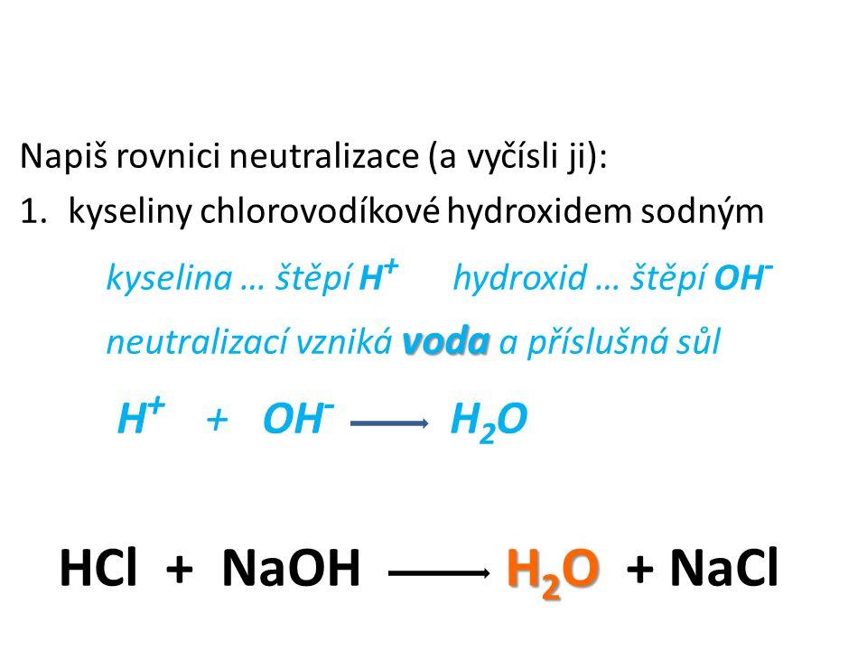 2.hydroxid sodný a kyselina dusičná 3. kyselina fluorovodíková a hydroxid vápenatý 4.