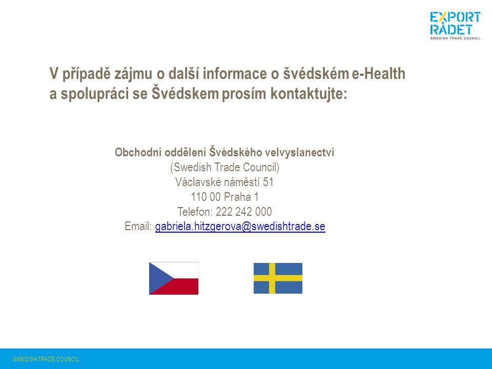 SWEDISH TRADE COUNCIL V případě zájmu o další informace o švédském e-Health a spolupráci se Švédskem prosím kontaktujte: Obchodní oddělení Švédského v
