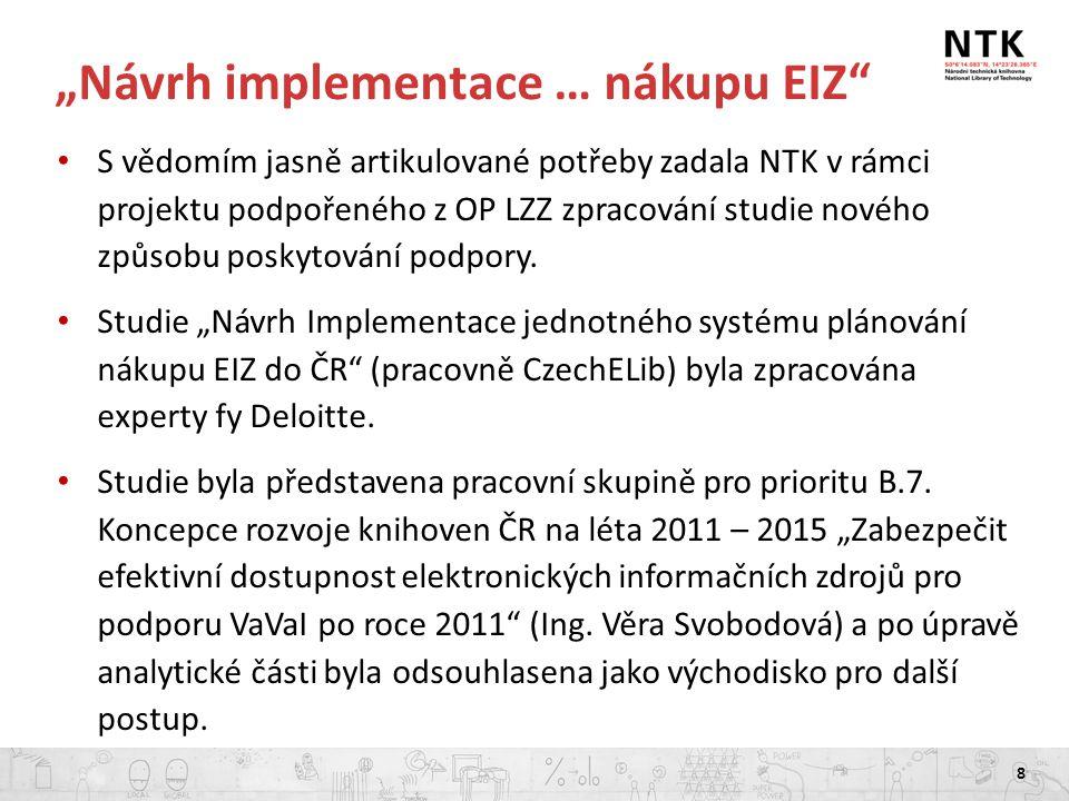 """""""Návrh implementace … nákupu EIZ S vědomím jasně artikulované potřeby zadala NTK v rámci projektu podpořeného z OP LZZ zpracování studie nového způsobu poskytování podpory."""