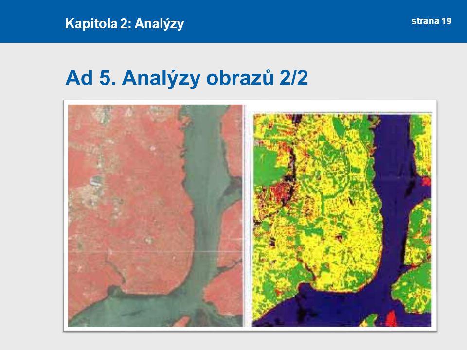 strana 19 Ad 5. Analýzy obrazů 2/2 Kapitola 2: Analýzy