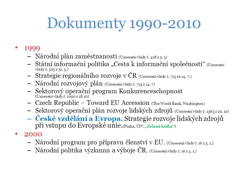 Dokumenty 1990-2010 1999 – Národní plán zaměstnanosti (Usnesení vlády č.