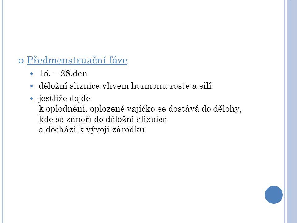 1 - Menstruace 2 - Zrání folikulu 3 - Starší váček 4 - Ovulace 5 - Žluté tělísko 6 - Zánik žlutého tělíska Creative Commons Attribution-Share Alike 3.0 Unported,10.6.2011, http://commons.wikimedia.org/wiki/File:Order_of_changes_in_ovary.svg