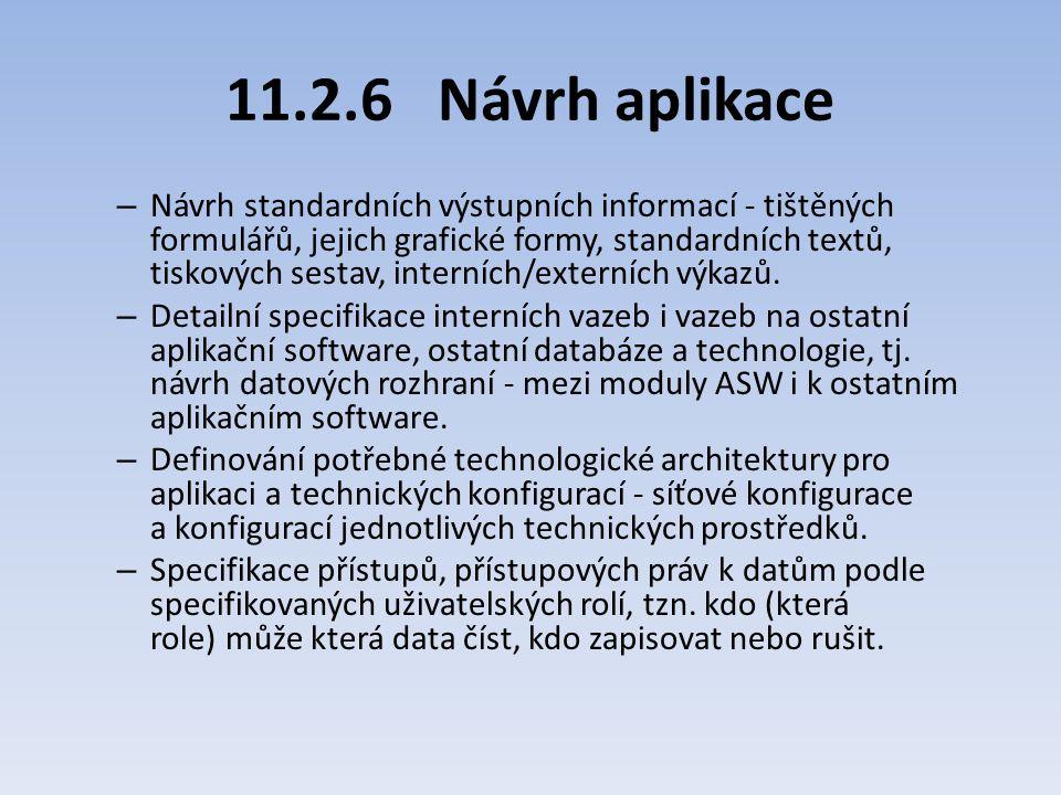11.2.6Návrh aplikace – Návrh standardních výstupních informací - tištěných formulářů, jejich grafické formy, standardních textů, tiskových sestav, int