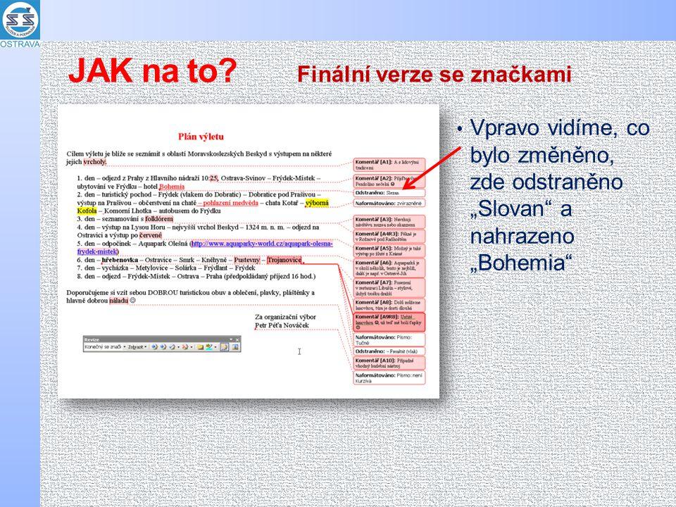 """Vpravo vidíme, co bylo změněno, zde odstraněno """"Slovan"""" a nahrazeno """"Bohemia"""" Finální verze se značkami JAK na to?"""