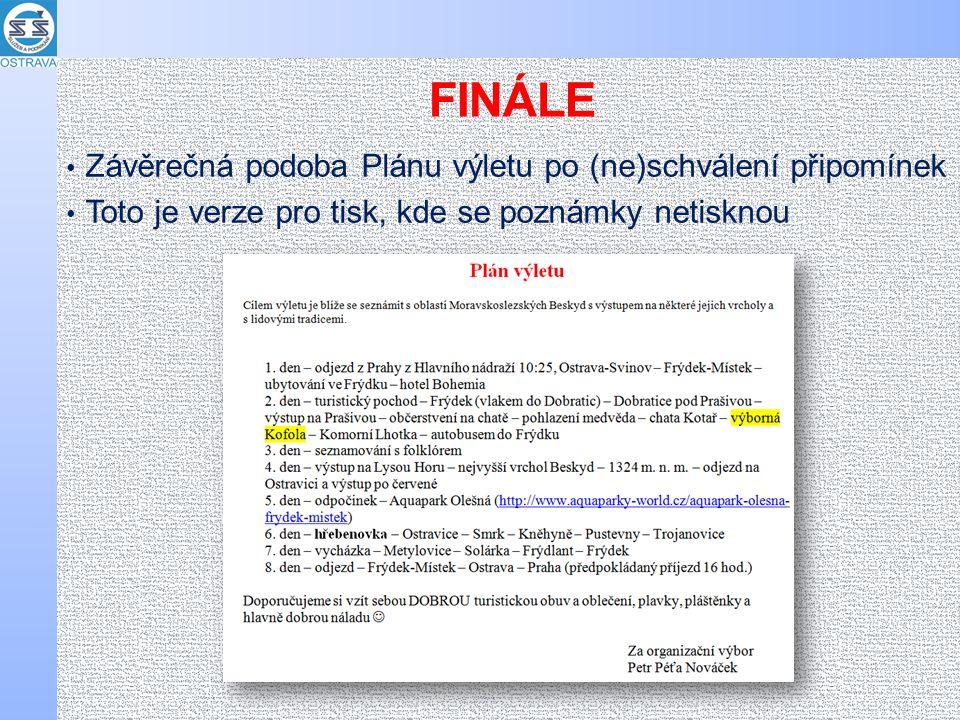 FINÁLE Závěrečná podoba Plánu výletu po (ne)schválení připomínek Toto je verze pro tisk, kde se poznámky netisknou
