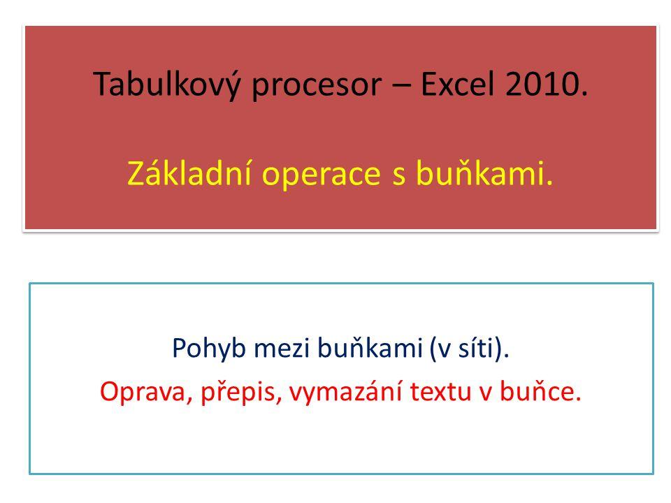 Tabulkový procesor – Excel 2010.Základní operace s buňkami.