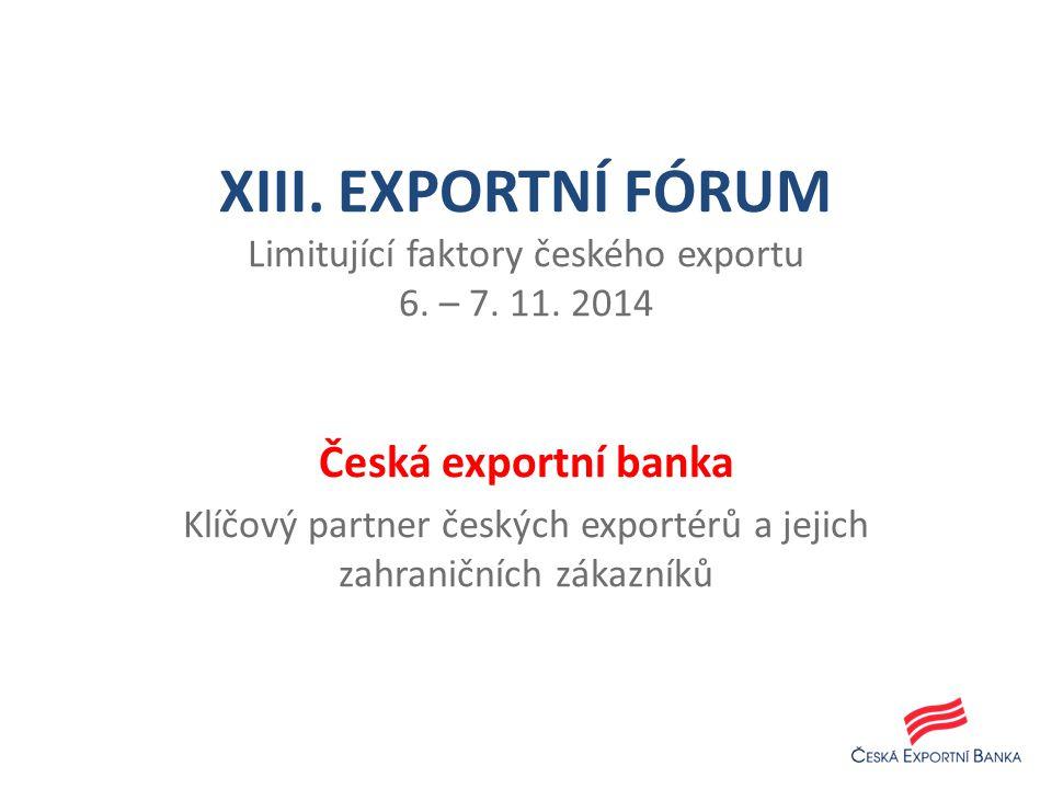 XIII. EXPORTNÍ FÓRUM Limitující faktory českého exportu 6.