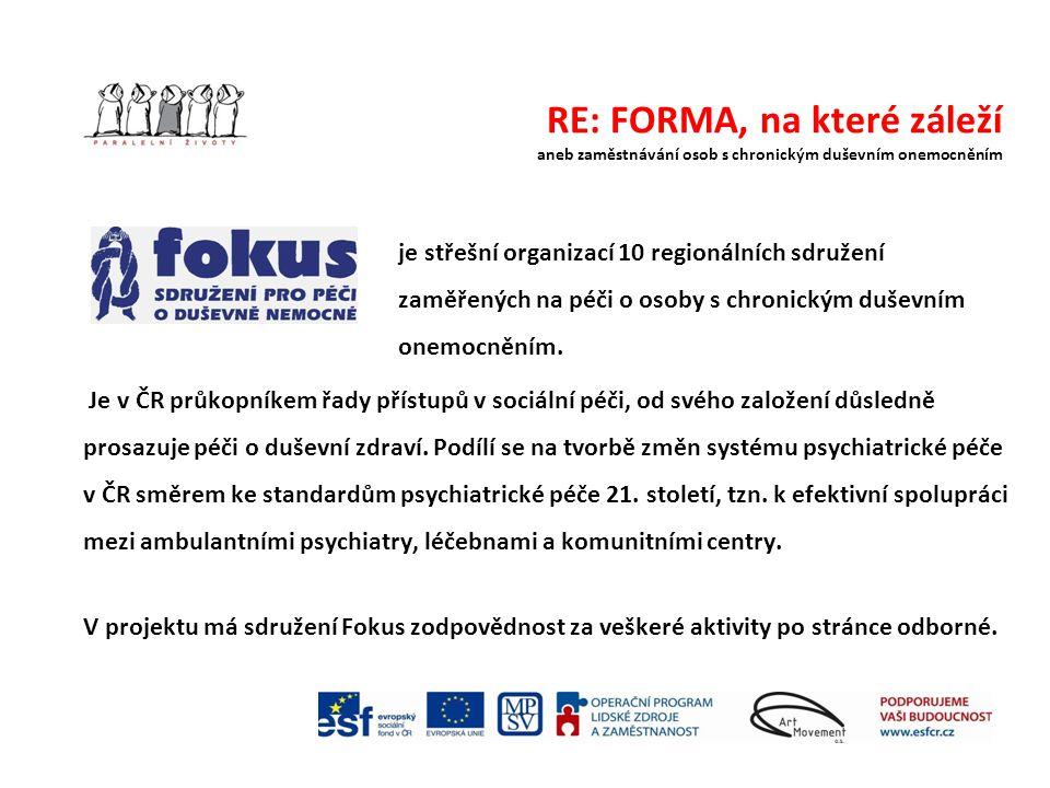 RE: FORMA, na které záleží aneb zaměstnávání osob s chronickým duševním onemocněním je střešní organizací 10 regionálních sdružení zaměřených na péči o osoby s chronickým duševním onemocněním.
