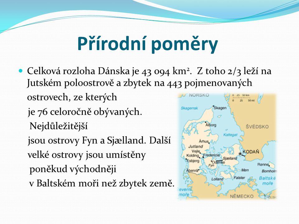 Celková rozloha Dánska je 43 094 km 2. Z toho 2/3 leží na Jutském poloostrově a zbytek na 443 pojmenovaných ostrovech, ze kterých je 76 celoročně obýv