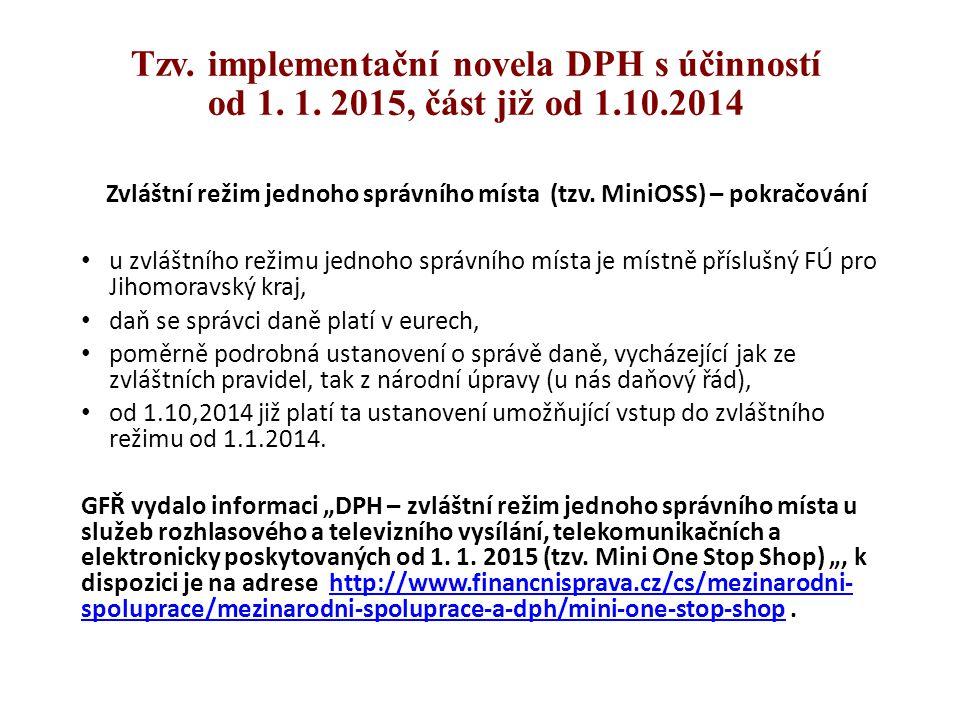 Tzv. implementační novela DPH s účinností od 1. 1. 2015, část již od 1.10.2014 Zvláštní režim jednoho správního místa (tzv. MiniOSS) – pokračování u z
