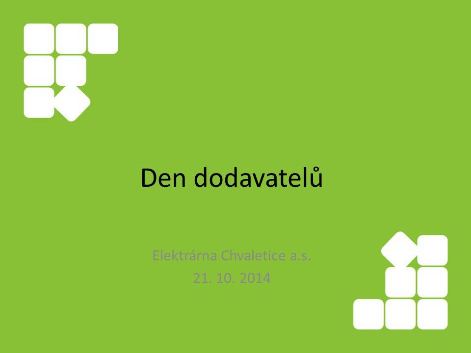 Den dodavatelů Elektrárna Chvaletice a.s. 21. 10. 2014