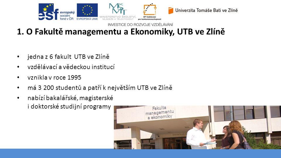 Téma 3 – Poptávka na trhu výrobků a služeb 1. O Fakultě managementu a Ekonomiky, UTB ve Zlíně jedna z 6 fakult UTB ve Zlíně vzdělávací a vědeckou inst