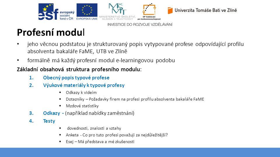 Téma 3 – Poptávka na trhu výrobků a služeb Profesní modul jeho věcnou podstatou je strukturovaný popis vytypované profese odpovídající profilu absolve