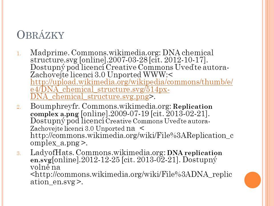 O BRÁZKY 1. Madprime. Commons.wikimedia.org: DNA chemical structure.svg [online].2007-03-28 [cit. 2012-10-17]. Dostupný pod licencí Creative Commons U