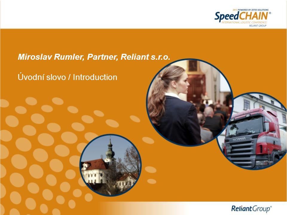 Miroslav Rumler, Partner, Reliant s.r.o. Úvodní slovo / Introduction