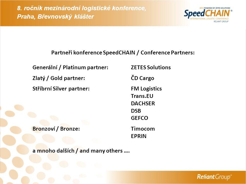 8. ročník mezinárodní logistické konference, Praha, Břevnovský klášter Partneři konference SpeedCHAIN / Conference Partners: Generální / Platinum part