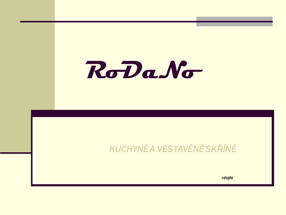 RoDaNo KUCHYNĚ A VESTAVĚNÉ SKŘÍNĚ vstupte