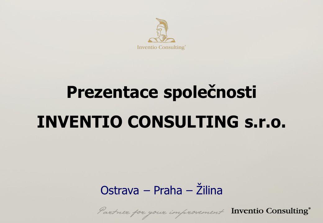 Prezentace společnosti INVENTIO CONSULTING s.r.o. Ostrava – Praha – Žilina