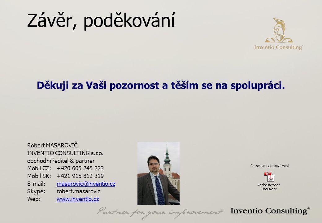 Závěr, poděkování Robert MASAROVIČ INVENTIO CONSULTING s.r.o.