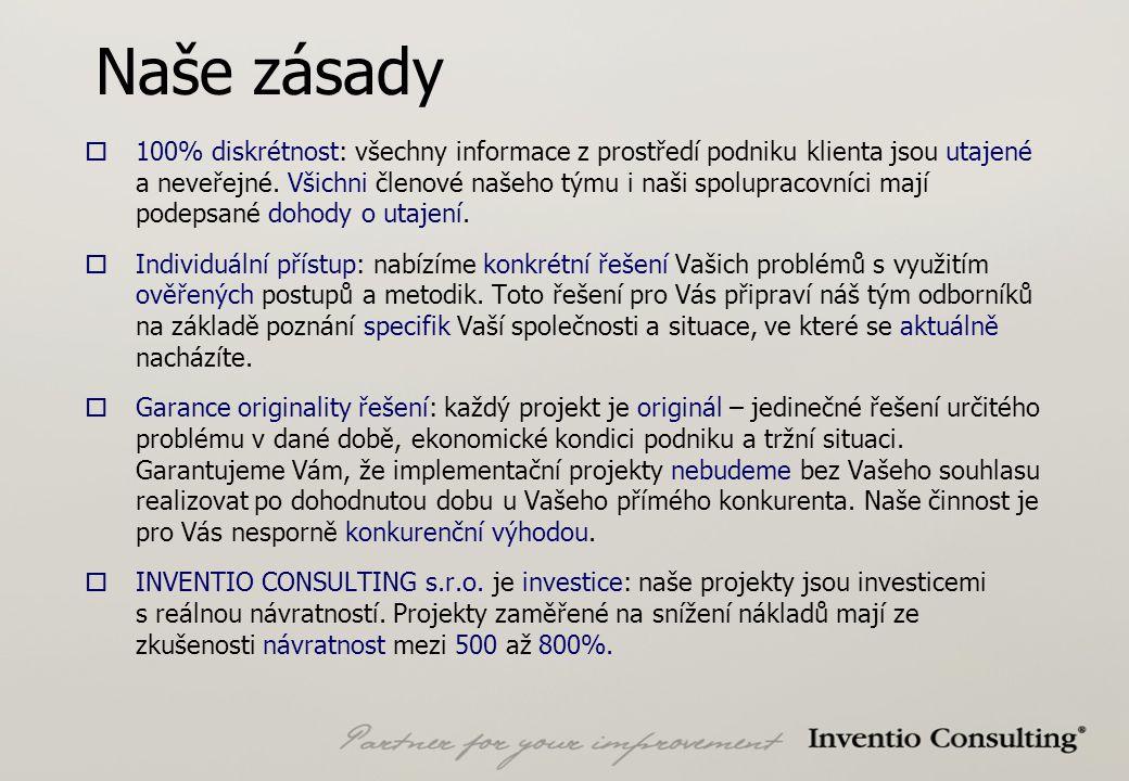 Naše zásady  100% diskrétnost: všechny informace z prostředí podniku klienta jsou utajené a neveřejné.