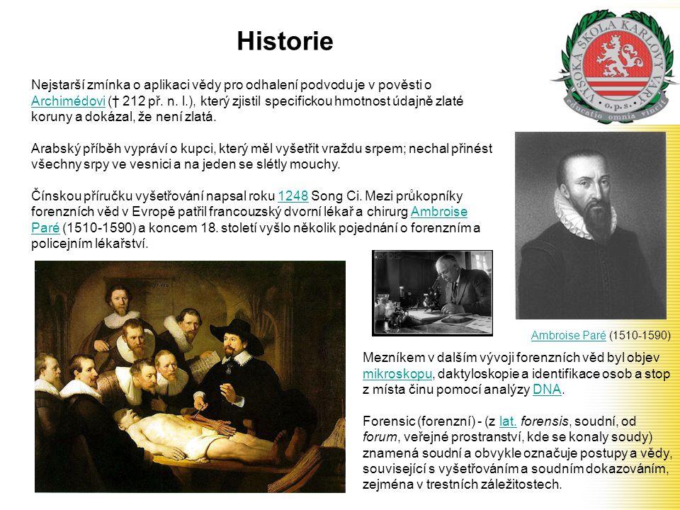 Historie Nejstarší zmínka o aplikaci vědy pro odhalení podvodu je v pověsti o Archimédovi († 212 př. n. l.), který zjistil specifickou hmotnost údajně