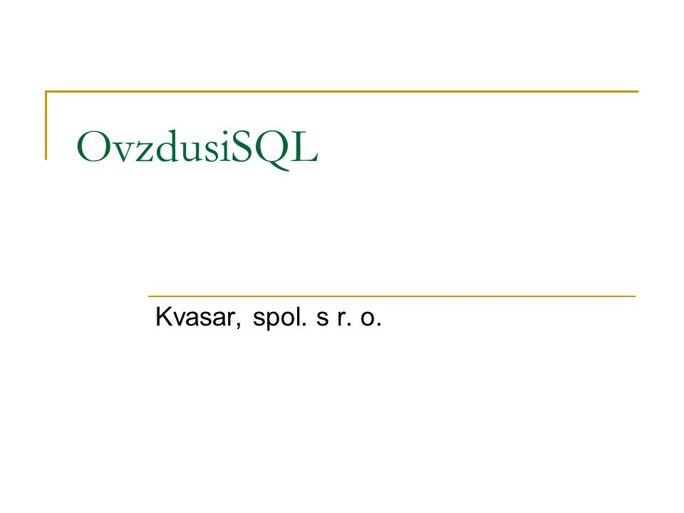 OvzdusiSQL Kvasar, spol. s r. o.
