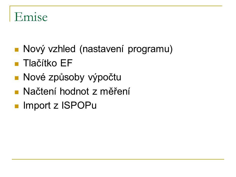 Emise Nový vzhled (nastavení programu) Tlačítko EF Nové způsoby výpočtu Načtení hodnot z měření Import z ISPOPu