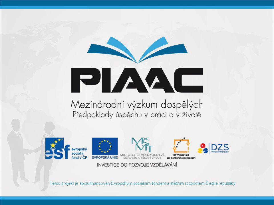 Osobnosti podporující PIAAC  Václav Hampl rektor Univerzity Karlovy Pro každého z nás je důležité, jestli žijeme v národě, jehož významnou součástí identity je vzdělanost, péče o vzdělanost, nějaká kulturní úroveň.