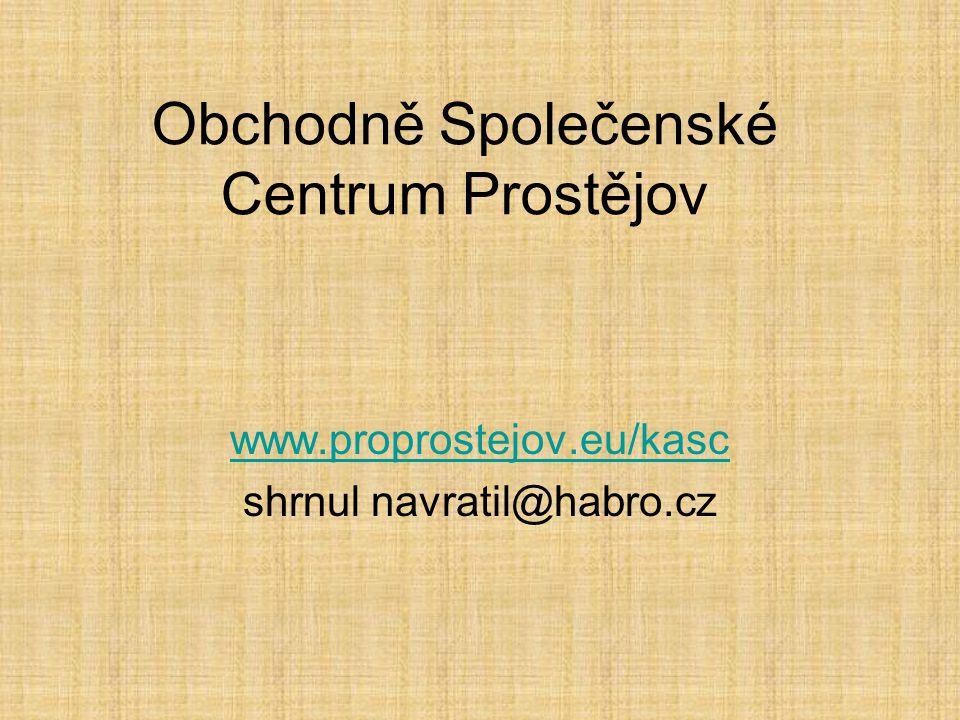 Obchodně Společenské Centrum Prostějov www.proprostejov.eu/kasc shrnul navratil@habro.cz