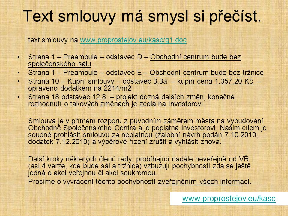 Text smlouvy má smysl si přečíst. text smlouvy na www.proprostejov.eu/kasc/g1.docwww.proprostejov.eu/kasc/g1.doc Strana 1 – Preambule – odstavec D – O