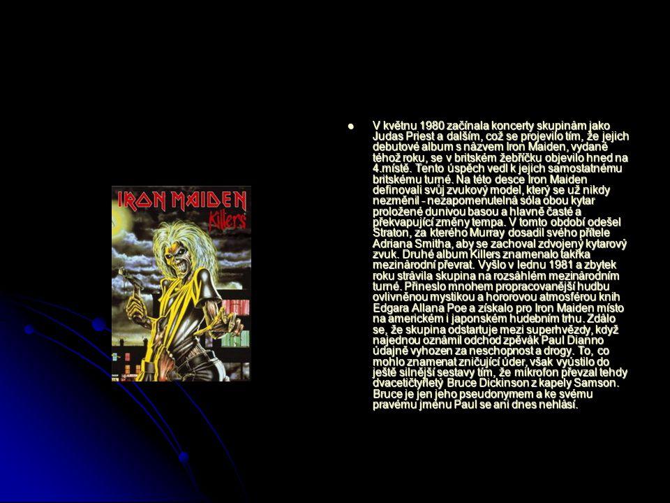 V květnu 1980 začínala koncerty skupinám jako Judas Priest a dalším, což se projevilo tím, že jejich debutové album s názvem Iron Maiden, vydané téhož