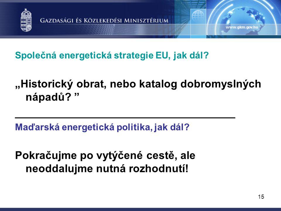 15 Společná energetická strategie EU, jak dál.