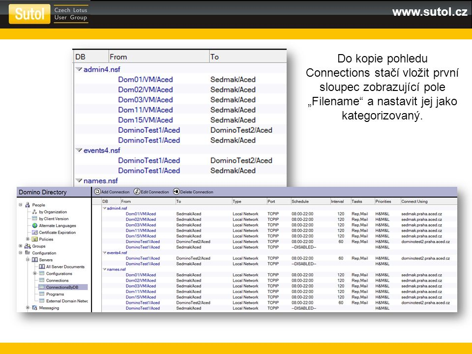 """Do kopie pohledu Connections stačí vložit první sloupec zobrazující pole """"Filename"""" a nastavit jej jako kategorizovaný."""