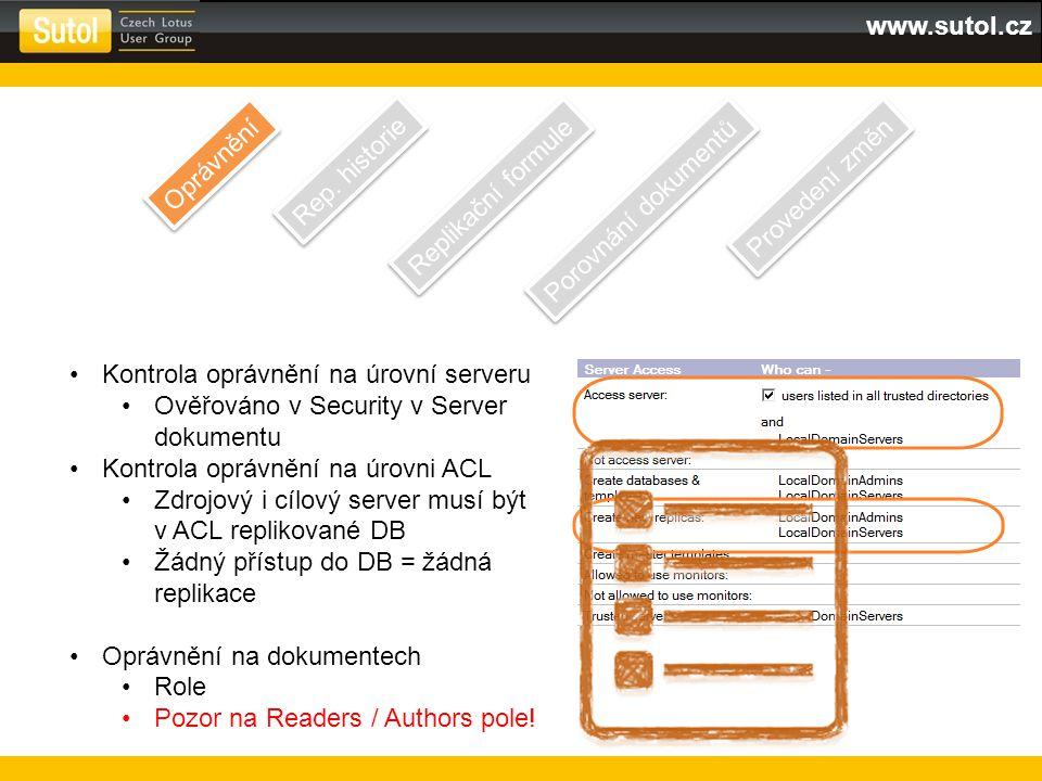 www.sutol.cz Kontrola oprávnění na úrovní serveru Ověřováno v Security v Server dokumentu Kontrola oprávnění na úrovni ACL Zdrojový i cílový server mu