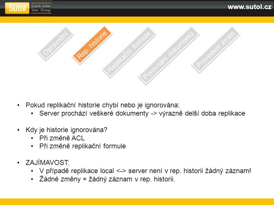 www.sutol.cz Pokud replikační historie chybí nebo je ignorována: Server prochází veškeré dokumenty -> výrazně delší doba replikace Kdy je historie ign