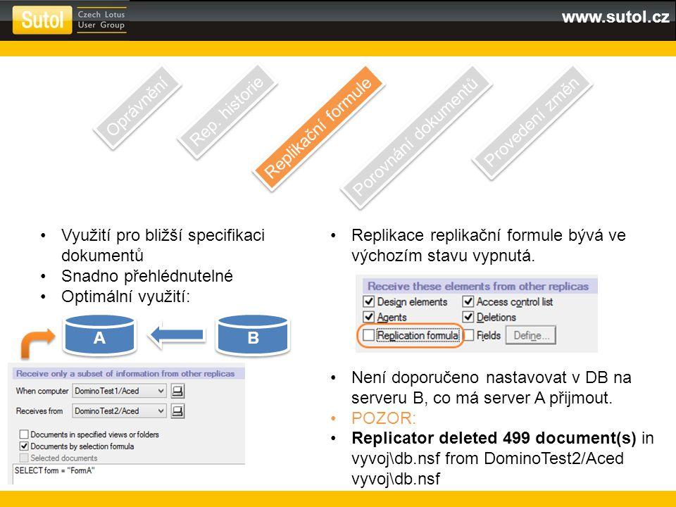 www.sutol.cz Oprávnění Rep. historie Replikační formule Porovnání dokumentů Provedení změn Využití pro bližší specifikaci dokumentů Snadno přehlédnute