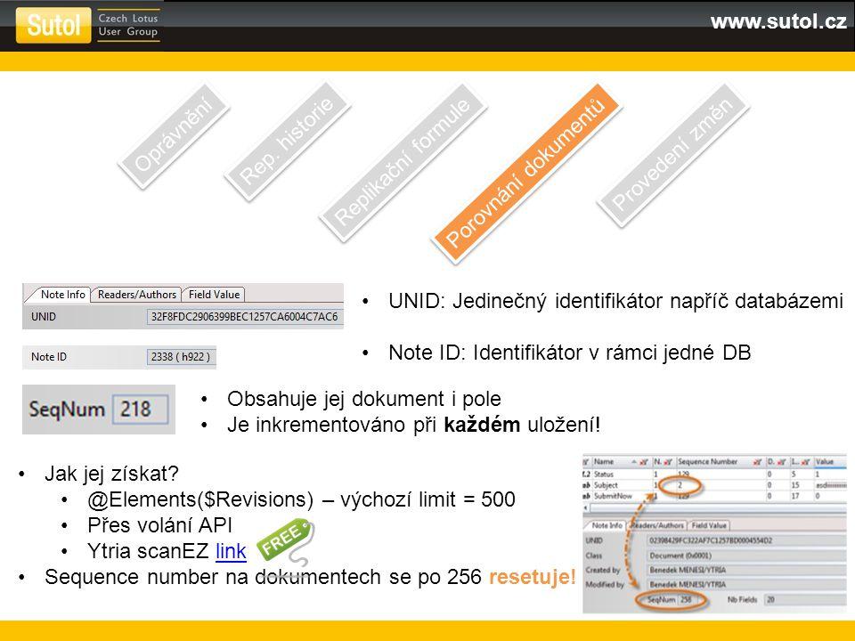 www.sutol.cz Oprávnění Rep. historie Replikační formule Porovnání dokumentů Provedení změn UNID: Jedinečný identifikátor napříč databázemi Note ID: Id