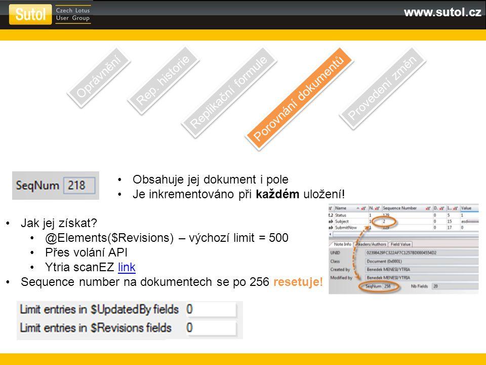www.sutol.cz Oprávnění Rep. historie Replikační formule Porovnání dokumentů Provedení změn Obsahuje jej dokument i pole Je inkrementováno při každém u