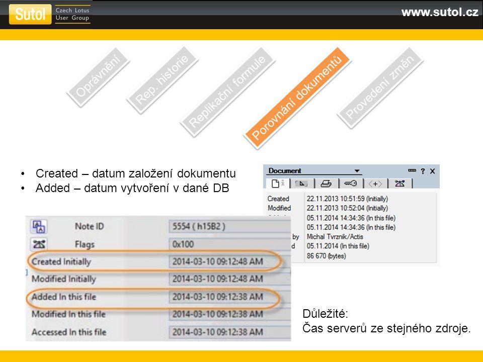 www.sutol.cz Oprávnění Rep. historie Replikační formule Porovnání dokumentů Provedení změn Created – datum založení dokumentu Added – datum vytvoření