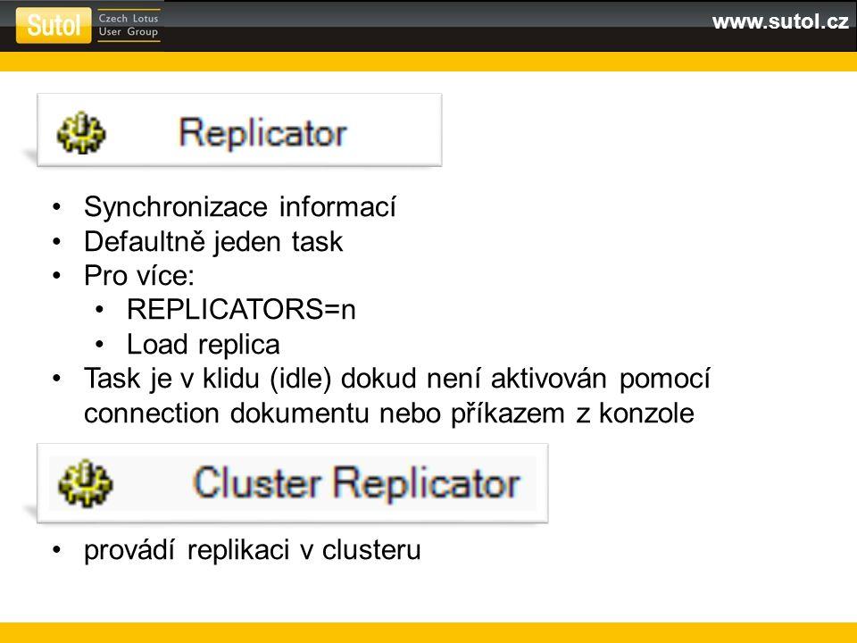 Synchronizace informací Defaultně jeden task Pro více: REPLICATORS=n Load replica Task je v klidu (idle) dokud není aktivován pomocí connection dokume