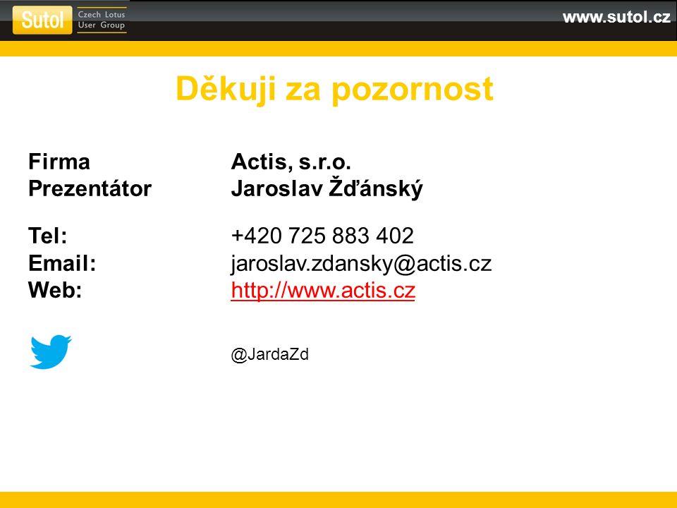 www.sutol.cz Děkuji za pozornost FirmaActis, s.r.o. PrezentátorJaroslav Žďánský Tel:+420 725 883 402 Email:jaroslav.zdansky@actis.cz Web:http://www.ac