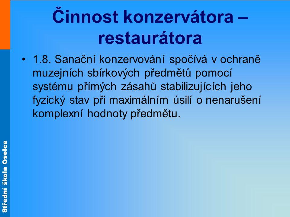 Střední škola Oselce Činnost konzervátora – restaurátora 1.8.