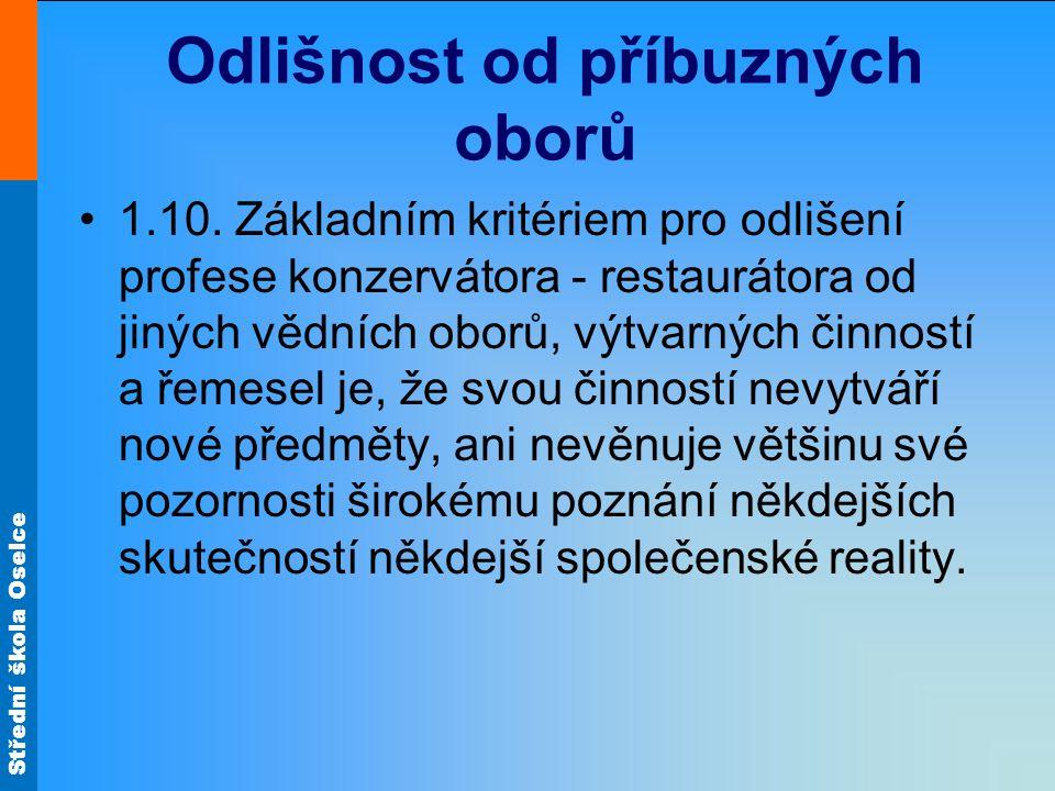 Střední škola Oselce Odlišnost od příbuzných oborů 1.10.