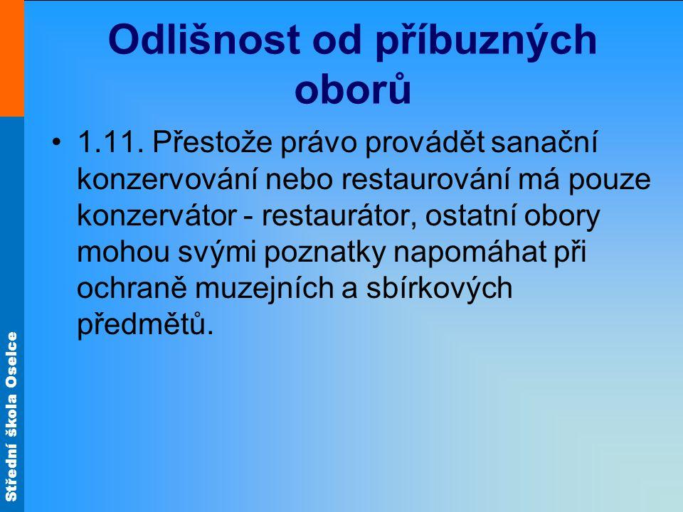 Střední škola Oselce Odlišnost od příbuzných oborů 1.11.