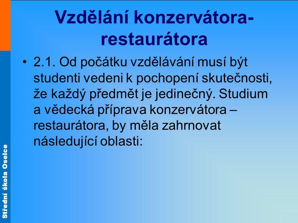 Střední škola Oselce Vzdělání konzervátora- restaurátora 2.1.