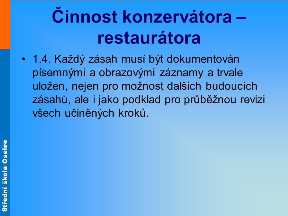 Střední škola Oselce Činnost konzervátora – restaurátora 1.4.